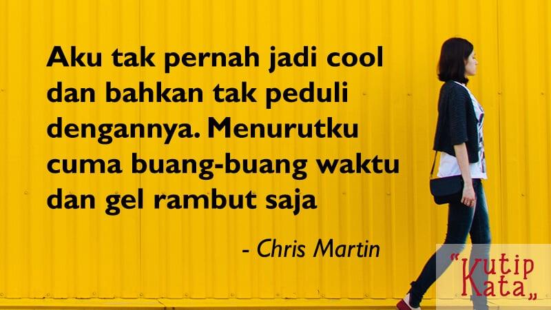 Kata Kata Keren Banget - Chris Martin