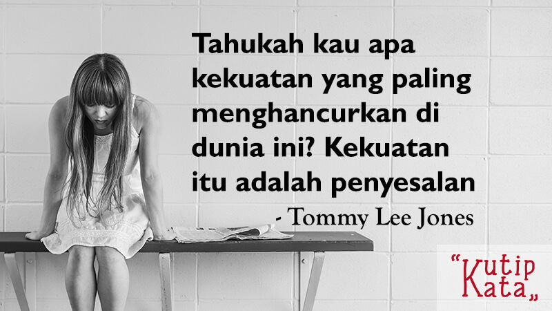 Kata Kata Bijak Singkat - Tommy Lee Jones