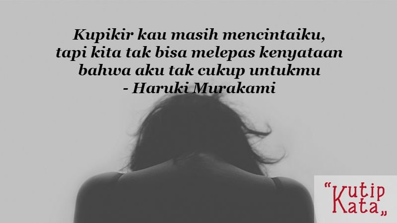 Kata Kata Putus Cinta Sedih - Haruki Murakami