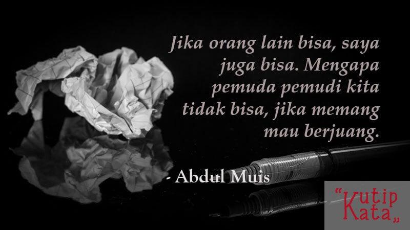 Kata Kata Penyemangat Hidup - Abdul Muis