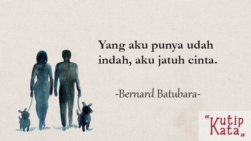 Kata Kata Gombal Buat Pacar - Bernard Batubara