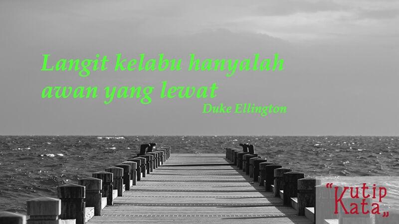 Kata kata inspirasi hidup - Kutipan Ellington