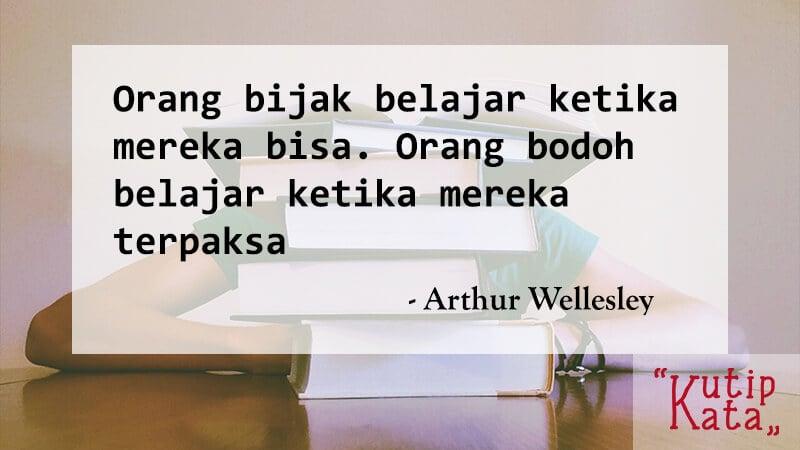 Kata Kata Motivasi Belajar - Arthur Wellesley