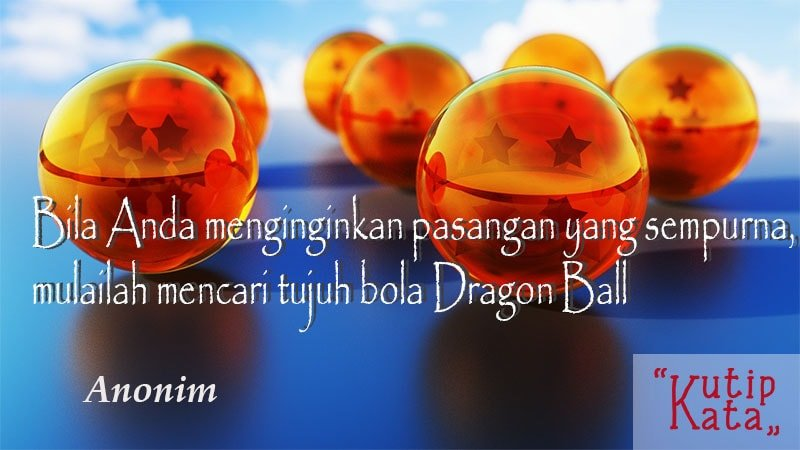 Kata kata sindiran lucu - Dragon Ball