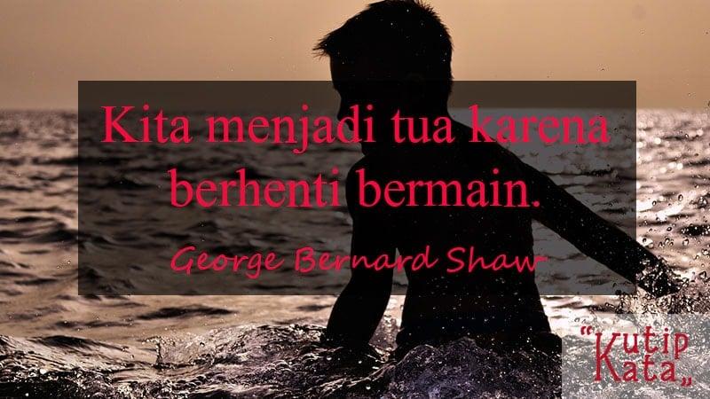 kata kata simple tapi keren - George Bernard Shaw