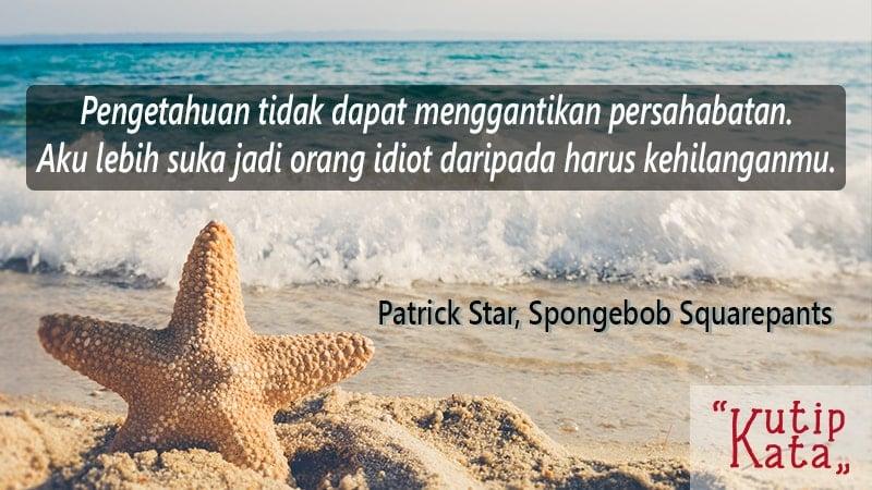 Motto hidup lucu tapi bermakna - Patrick Star