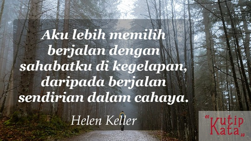kata kata indah untuk sahabat - Helen Keller