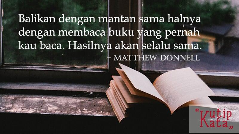 Kata Kata Sindiran buat Mantan Pacar - Matthew Donnell