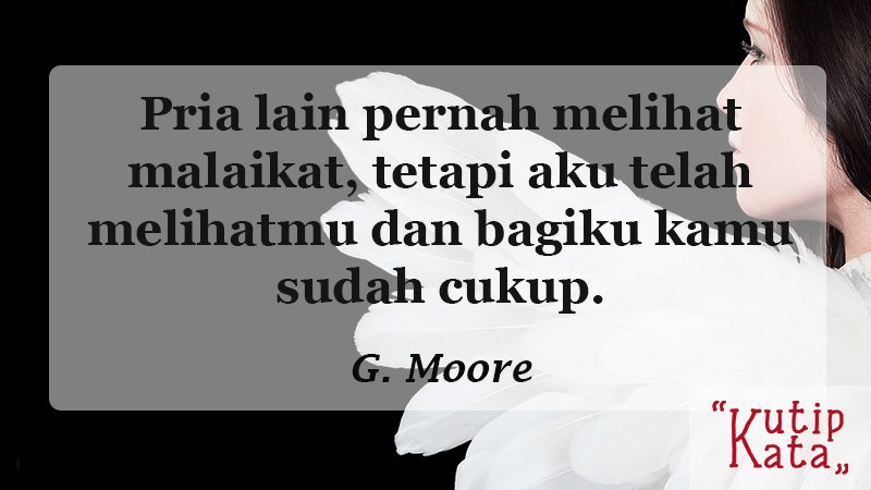 caption romantis untuk instagram - G. Moore