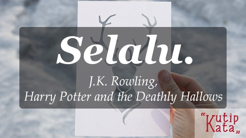 kata kata indah untuk kekasih - J.K. Rowling