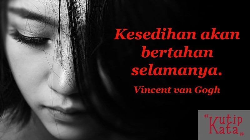 kata kata sedih buat pacar tersayang - Vincent van Gogh