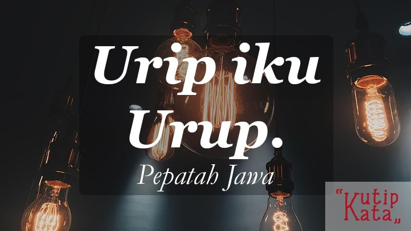 motto hidup orang sukses - Pepatah Jawa
